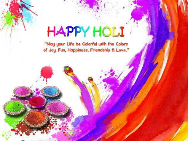 holi wish i may not put colors on your face in this colorful festival but im praying god to add more and more colors in your life wish you happy holi and wish on holi