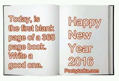 today is the first blank page of a 365 page book write a good one happy new year 2016